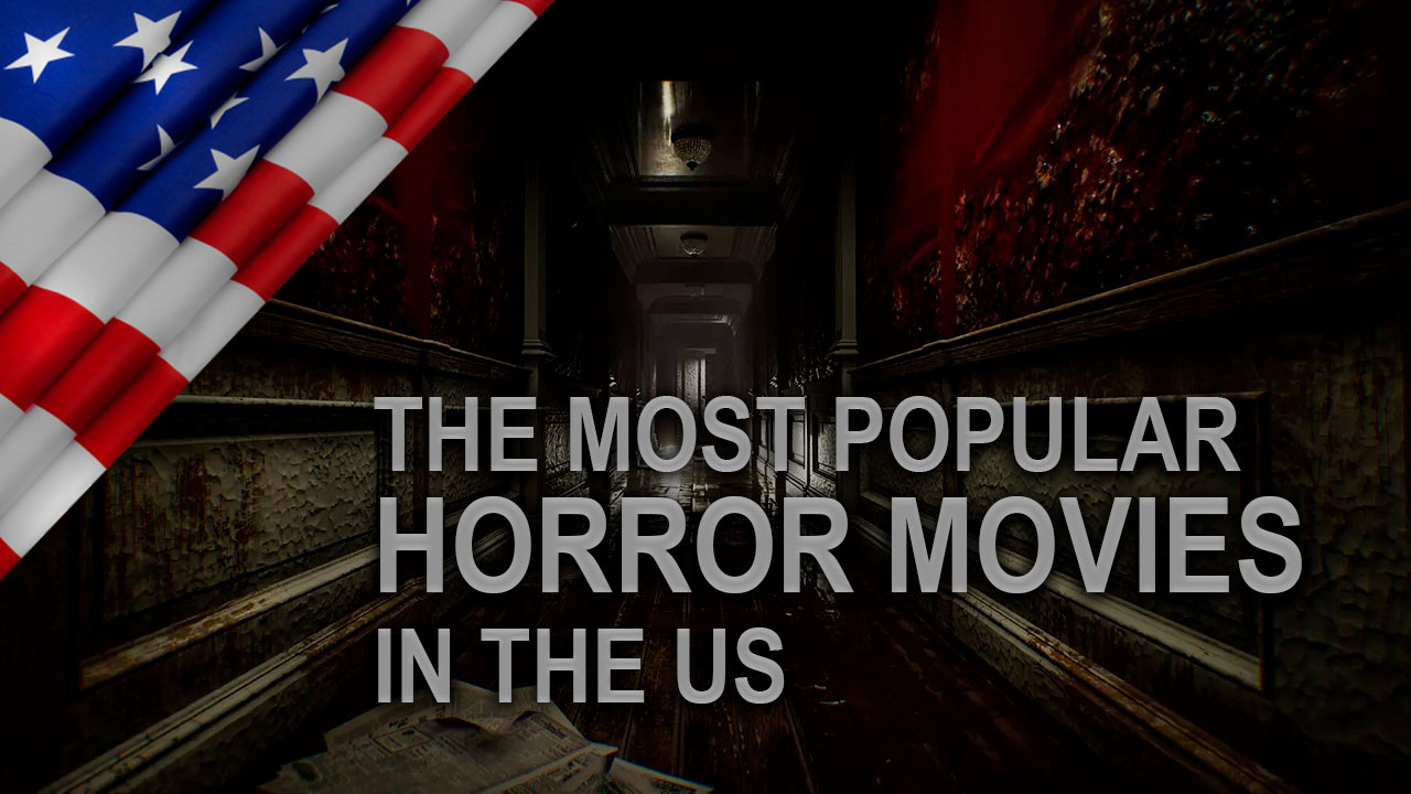 The Most Popular Horror Movies in the US